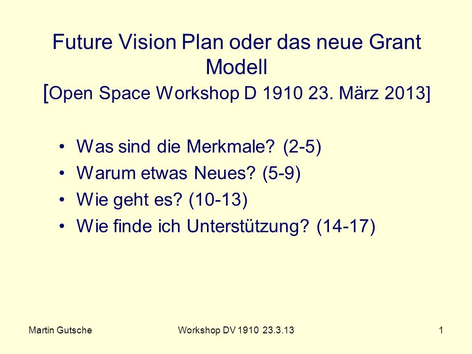 Future Vision Plan oder das neue Grant Modell [Open Space Workshop D 1910 23. März 2013]